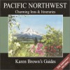 Karen Brown's USA: Pacific Northwest Charming Inns & Itineraries 2003 - Brown Guides Karen
