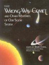 The Wrong-Way Comet and Other Mysteries of Our Solar System: Essays - Barry Evans