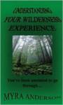 Understanding Your Wilderness Experience - Myra Anderson