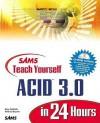 Sams Teach Yourself Acid 3.0 in 24 Hours - Gary Rebholz, Michael Bryant