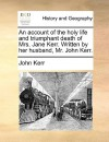 An Account of the Holy Life & Triumphant Death of Mrs Jane Kerr - John Kerr