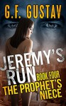 The Prophet's Niece (Jeremy's Run Book 4) - G.F. Gustav, Connie Rinehold