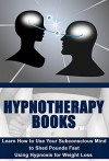 Hypnosis: Diet: Using Hypnotherapy For Weight Loss (NLP Addiction Self Help) (Weight Watchers Hypnosis Alternative Therapy) - Kim Anthony