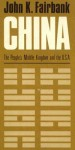 China: The People's Middle Kingdom and the U.S.a - John King Fairbank