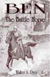 Ben, the Battle Horse - Walter A. Dyer