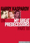 Garry Kasparov on My Great Predecessors, Part 3 - Garry Kasparov