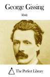 Works of George Gissing - George Gissing