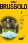 Serge Brussolo, Tome 1 - Serge Brussolo