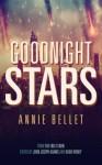 Goodnight Stars - Annie Bellet