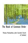 The Book of Common Order - Thomas MacLauchlan, John Carswell, Church of Scotland