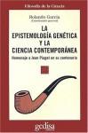 La Epistemologia Genetica y la Ciencia Contemporanea: Homenaje A Jean Piaget en su Centenario - Jean Piaget