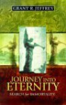 Journey into Eternity: Search for Immortality - Grant R. Jeffrey