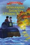 Submarines, Secrets and a Daring Rescue (American Revolutionary War Adventures) by Skead, Robert J. (August 4, 2015) Hardcover - Robert J. Skead
