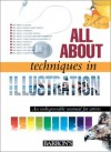 All About Techniques in Illustration (All about Techniques: Art) - Parramon's Editorial Team