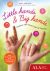 Little Hands & Big Hands: Children and Adults Signing Together - Kathy MacMillan