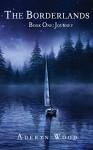 The Borderlands (Book One): Journey - Aderyn Wood