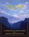 Yosemite National Park: A Personal Discovery - Ardeth Huntington