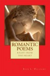 Romantic Poems, Right From The Heart (Xanadu Series of Love Poems: Eros, Agape, Philia, and Storge) - Rick Williams