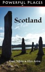 Powerful Places in Scotland - Powerful Places, Elyn Aviva