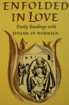 Enfolded in Love: Daily Readings with Julian of Norwich (Enfolded in Love) - Julian of Norwich