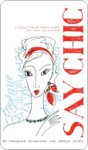 Say Chic: A Collection of French Words We Can't Live Without - Francoise Blanchard, Jeremy Leven