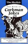 The Book of Corkman Jokes - Des MacHale