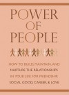 Power of People: How to Build, Maintain, and Nuture the Relationships in Your Life for Friendship, Social Good, Career and Love - June Eding