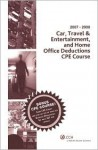 Car, Travel & Entertainment and Home Office Deductions Course (2007-2008) - CCH Tax Law
