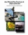 Scenic Photography Using Examples From The California Central Coast: A Visual Guide To The Central Coast And Digital Photography - John Crippen