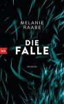 Die Falle: Roman - Melanie Raabe