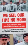 We Sell Our Time No More: Workers' Struggles Against Lean Production in the British Car Industry - Mike Richardson, Tony Richardson, Ken Murphy, Andy Danford, Vicki Wass