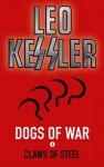 Claws of Steel (Dogs of War) - Leo Kessler