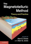 The Magnetotelluric Method: Theory and Practice - Alan Chave, Alan Jones, Randall MacKie