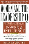 Women and the Leadership Q: Revealing the Four Paths to Influence and Power - Shoya Zichy