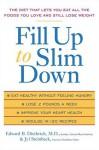 Fill Up to Slim Down - Edward B. Diethrich, Jyl Steinback