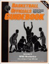 Basketball Officials Guidebook Volume 2 : NFHS Mechanics for a Crew of Two Officials - Bill Topp