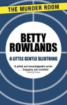 A Little Gentle Sleuthing (A Melissa Craig Mystery) - Betty Rowlands