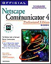 Official Netscape Communicator 4 Book for Windows: The Definitive Guide to Net-Based Business Communications - Phil James, Tara Calishain