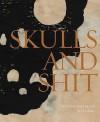 Donald Baechler & Wes Lang: Skulls and Shit - Donald Baechler, Ernest Loesser, Wes Lang
