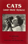 Cats And Their Dykes: An Anthology - Irene Reti