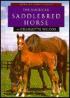 The American Saddlebred Horse (Learning About Horses) - Charlotte Wilcox
