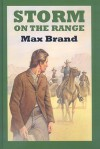 Storm On The Range - Max Brand, Frederick Schiller Faust