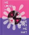 He Loves Me, He Loves Me Not - Ariel Books