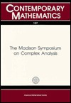 The Madison Symposium On Complex Analysis: Proceedings Of The Symposium On Complex Analysis Held June 2 7, 1991 At The University Of Wisconsin Madison - Alexander Nagel