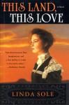 This Land, This Love - Linda Sole