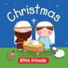 Christmas--Bible Friends - Karen Williamson, Mike Byrne