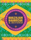 Brazilian Barbecue & Beyond - David Ponte, Jamie Barber, Lizzy Barber