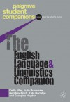 The English Language and Linguistics Companion - Geoffrey Finch, Keith Allan, Georgina Heydon, Julie Bradshaw, Kate Burridge