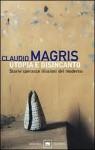 Utopia e disincanto: Storie speranze illusioni del moderno: Saggi 1974-1998 - Claudio Magris