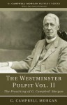 The Westminster Pulpit, Volume II: The Preaching of G. Campbell Morgan - G. Campbell Morgan